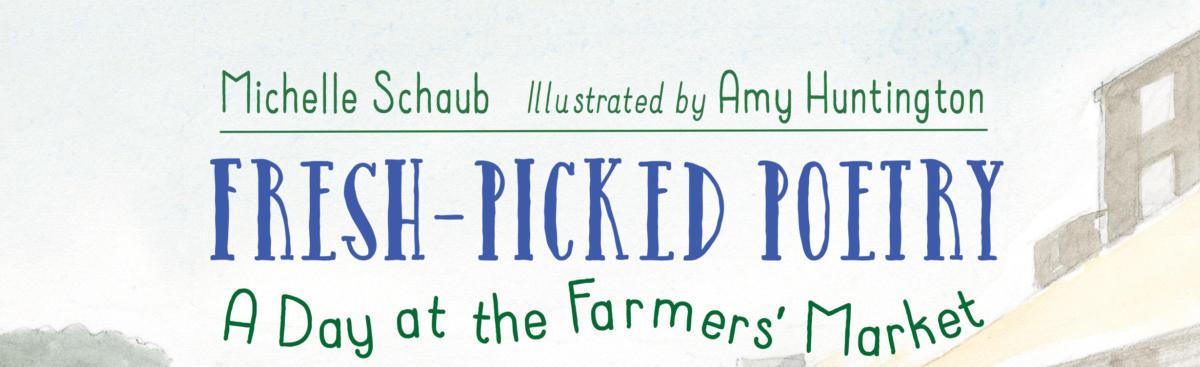 Farmers' Market Poetry Reading with Michelle Schaub and Recipe Demos with WI Whisk